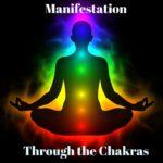manifestation through the chakras